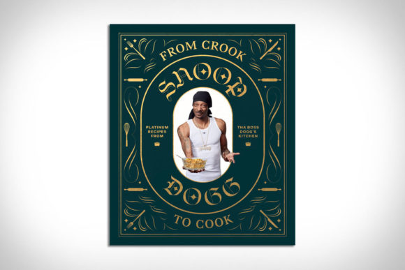 From Crook to Cook - Snoop Dogg Recipe Book